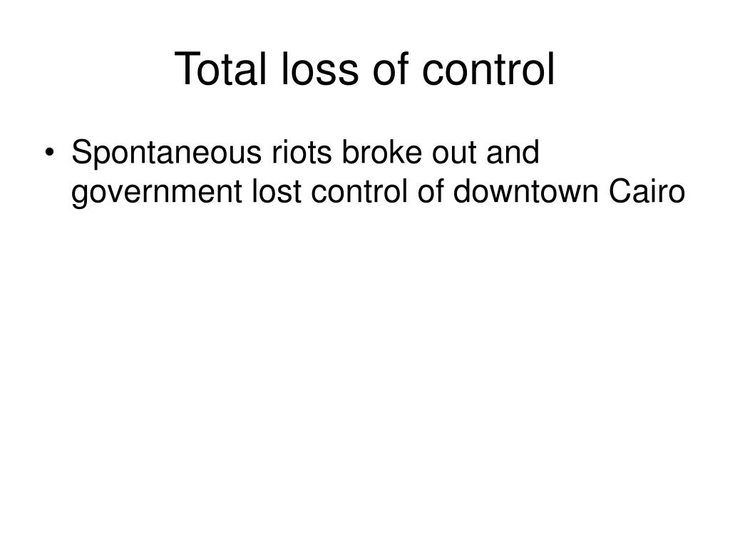 Total loss of control