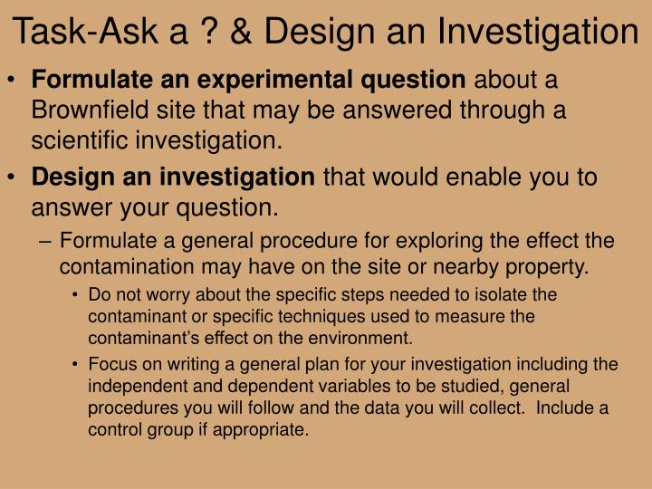 Task-Ask a ? & Design an Investigation