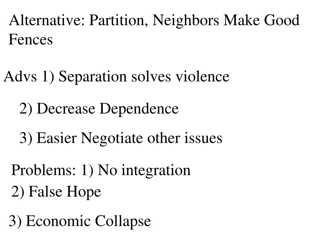 Alternative: Partition, Neighbors Make Good Fences