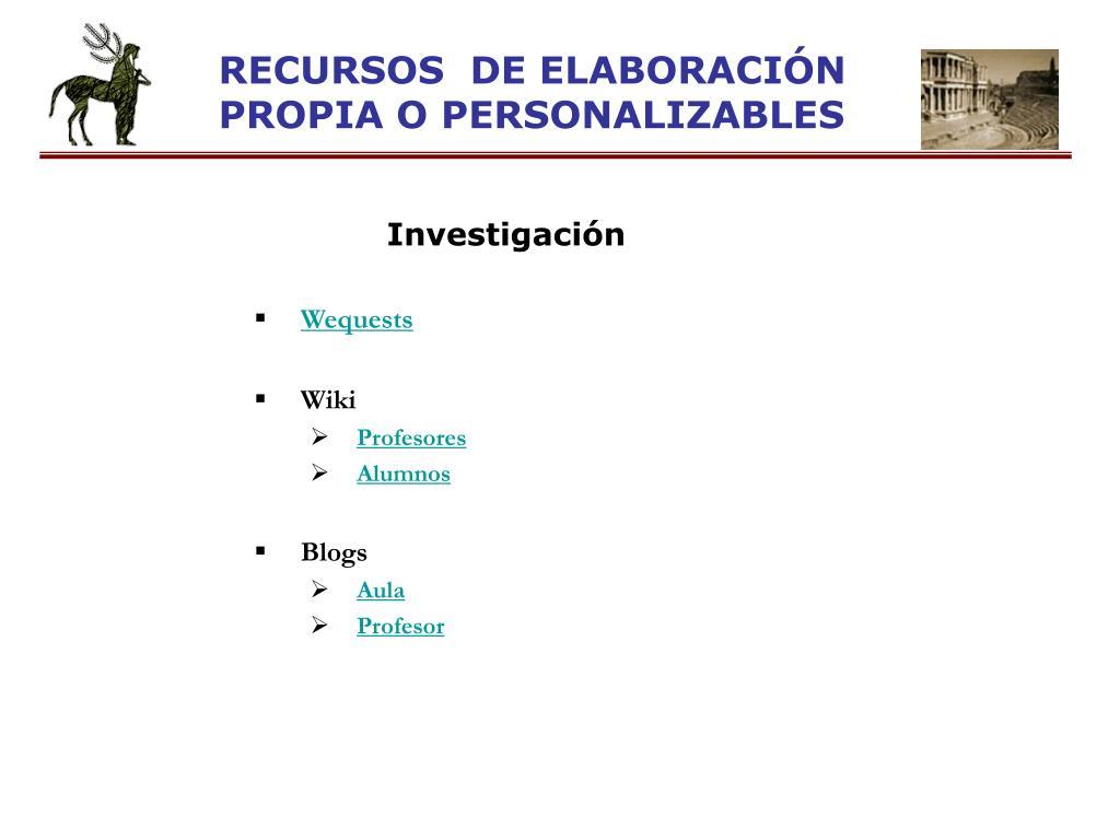 RECURSOS  DE ELABORACIÓN PROPIA O PERSONALIZABLES