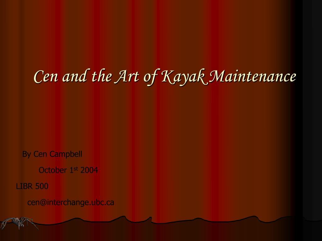 Cen and the Art of Kayak Maintenance