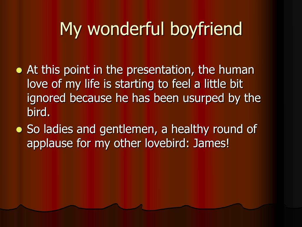 My wonderful boyfriend