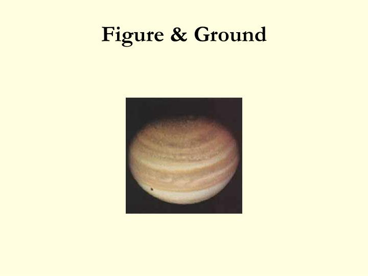 Figure & Ground