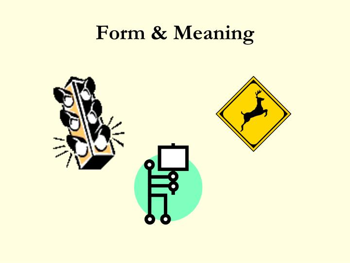Form & Meaning