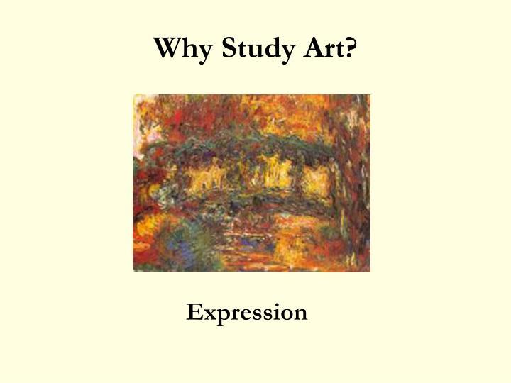 Why Study Art?