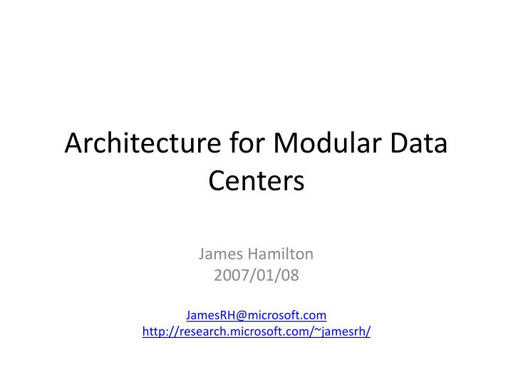 Architecture for modular data centers