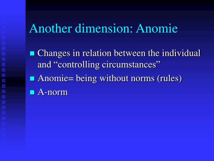 Another dimension: Anomie