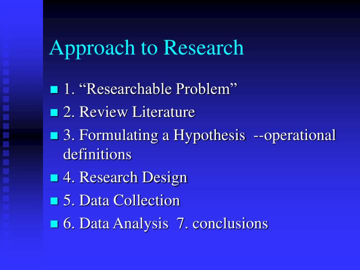 Approach to Research