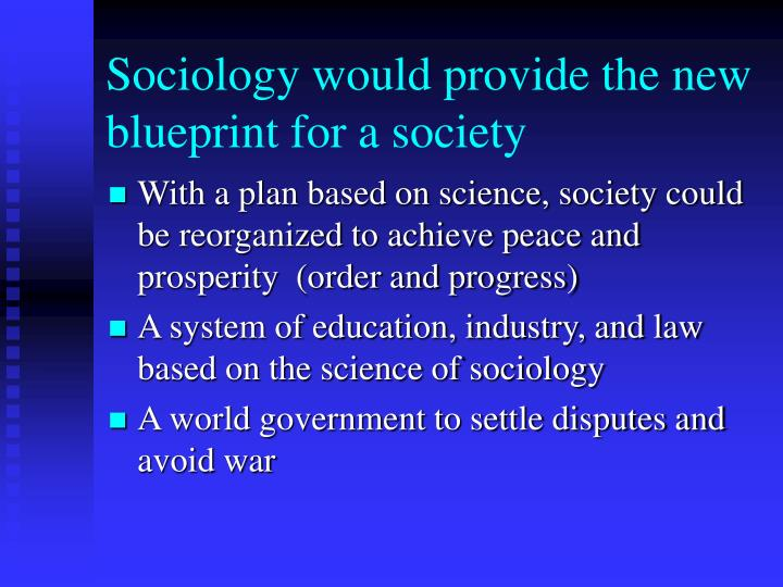 Sociology would provide the new blueprint for a society