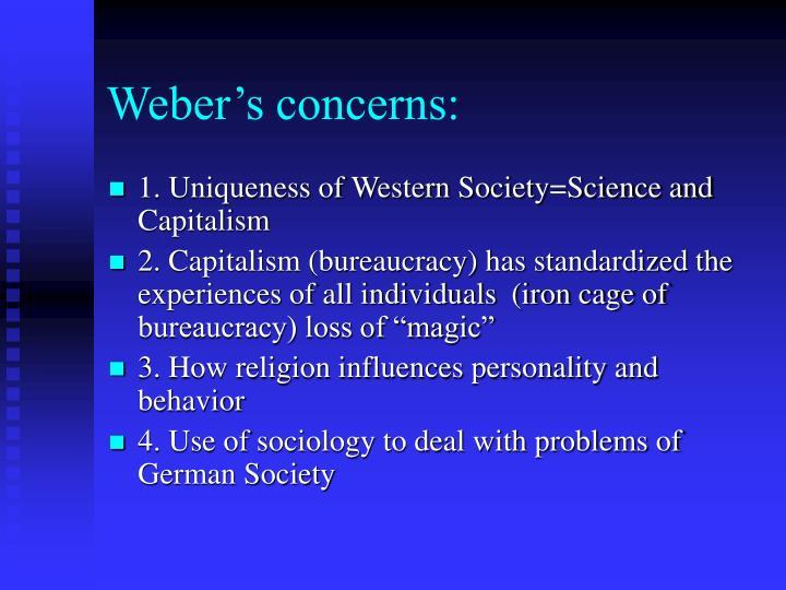 Weber's concerns: