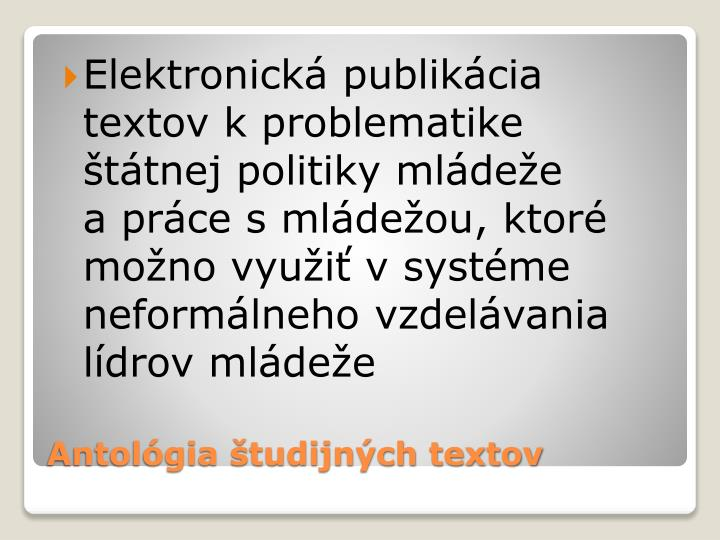 Elektronická publikácia textov k problematike štátnej politiky mládeže apráce smládežou, ktoré možno využiť vsystéme neformálneho vzdelávania  lídrov mládeže