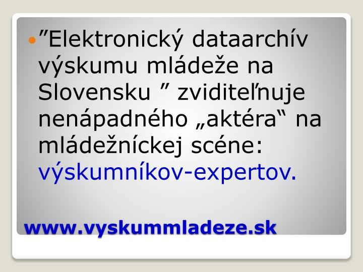 """Elektronický dataarchív výskumu mládeže na Slovensku """