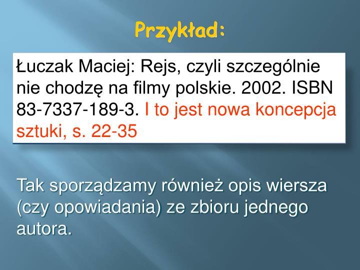 Łuczak Maciej: Rejs, czyli szczególnie nie chodzę na filmy polskie. 2002. ISBN 83-7337-189-3.