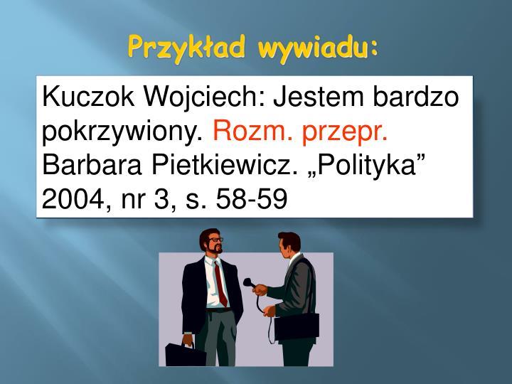 Kuczok Wojciech: Jestem bardzo pokrzywiony.
