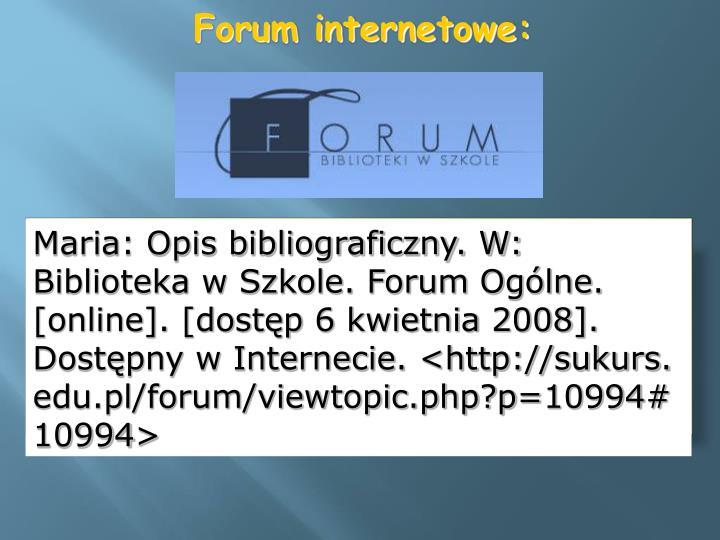 Maria: Opis bibliograficzny. W: Biblioteka w Szkole. Forum Ogólne. [online]. [dostęp 6 kwietnia 2008]. Dostępny w Internecie. <http://sukurs.