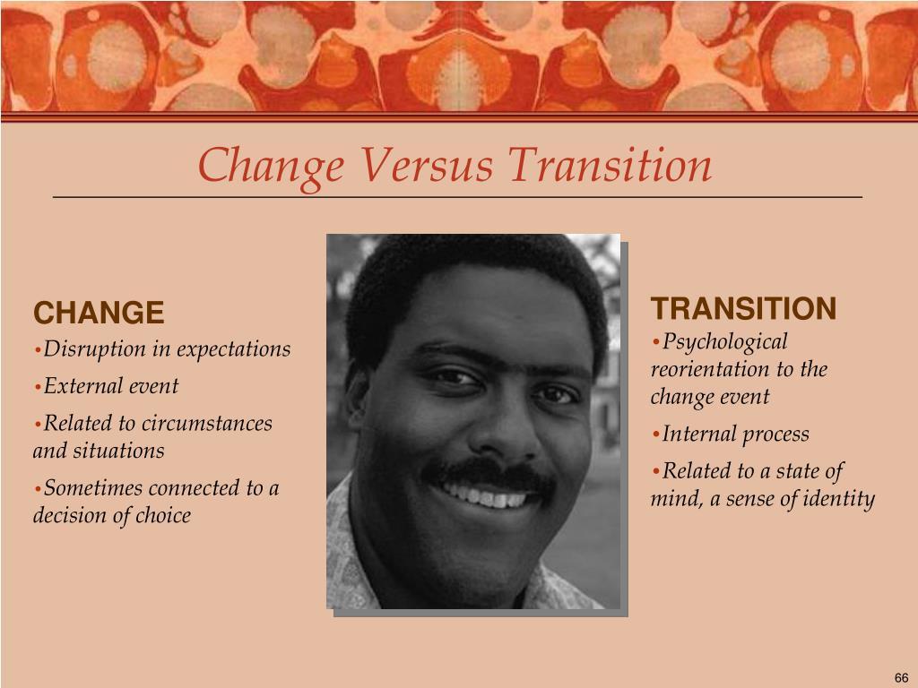 Change Versus Transition