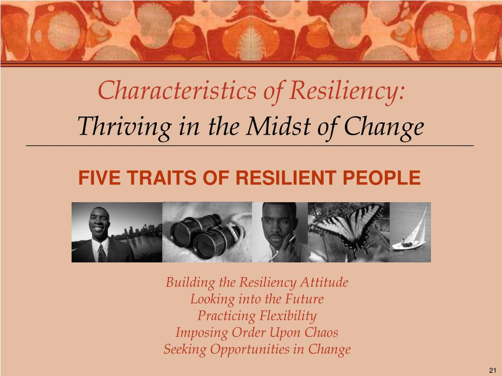 Characteristics of Resiliency: