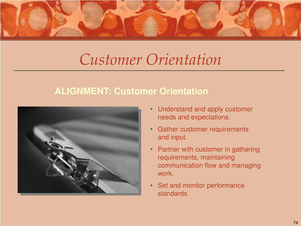 Understand and apply customer needs and expectations.
