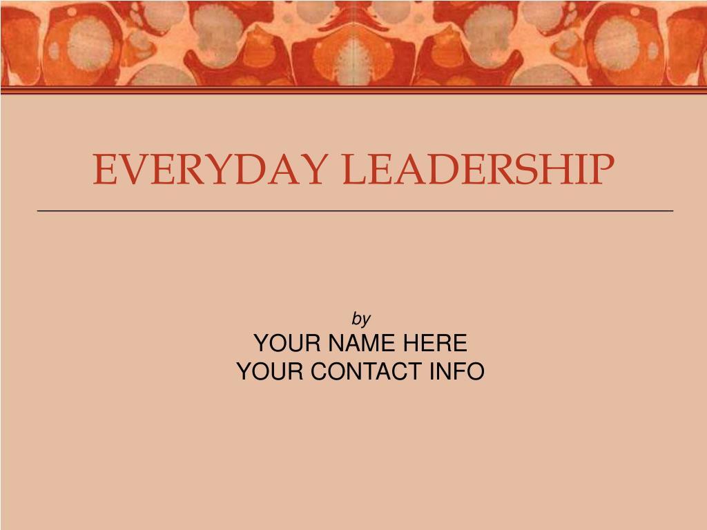 EVERYDAY LEADERSHIP