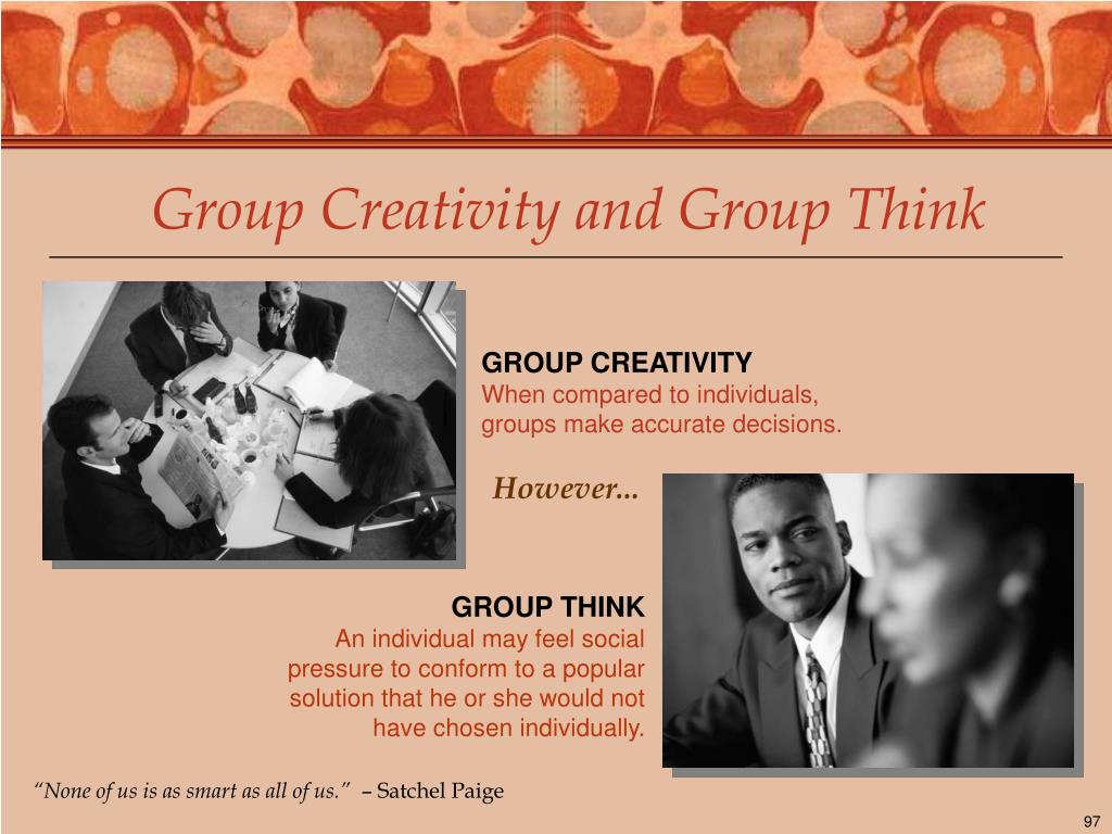 Group Creativity and Group Think