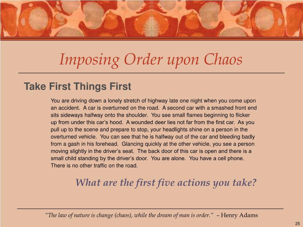Imposing Order upon Chaos