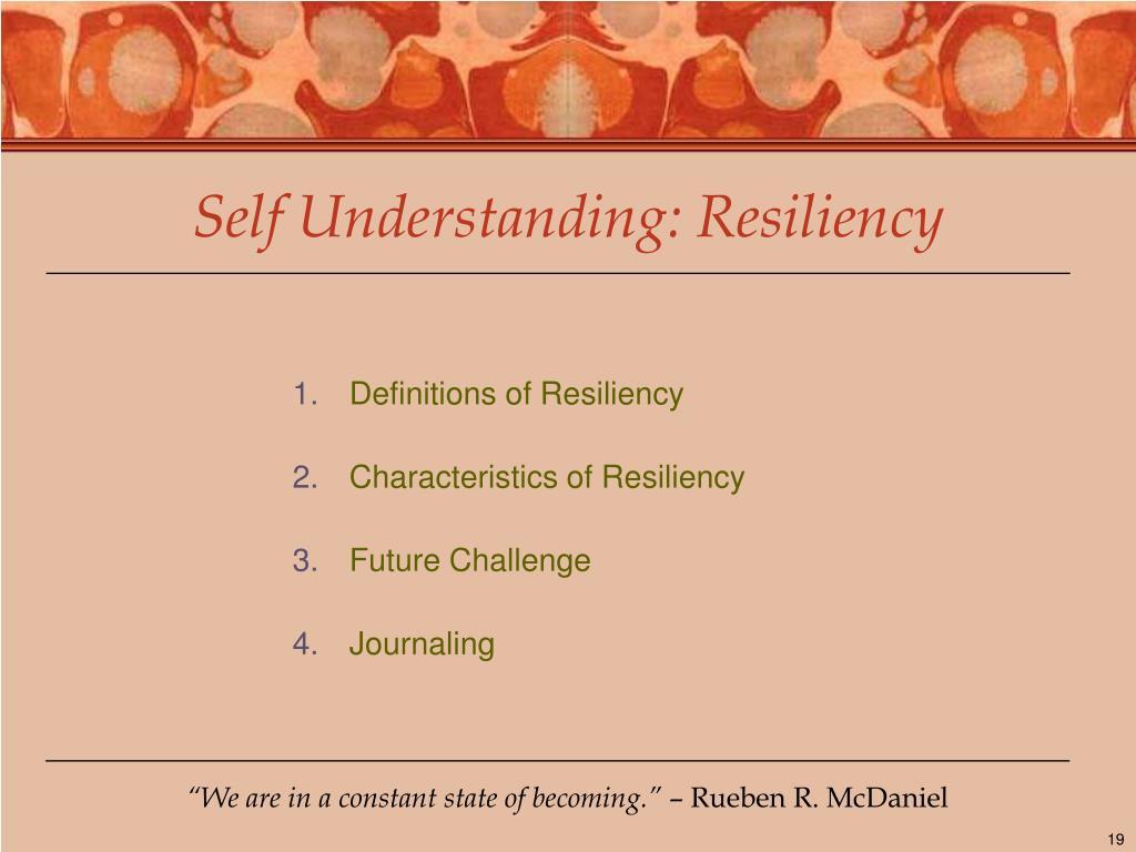 Self Understanding: Resiliency