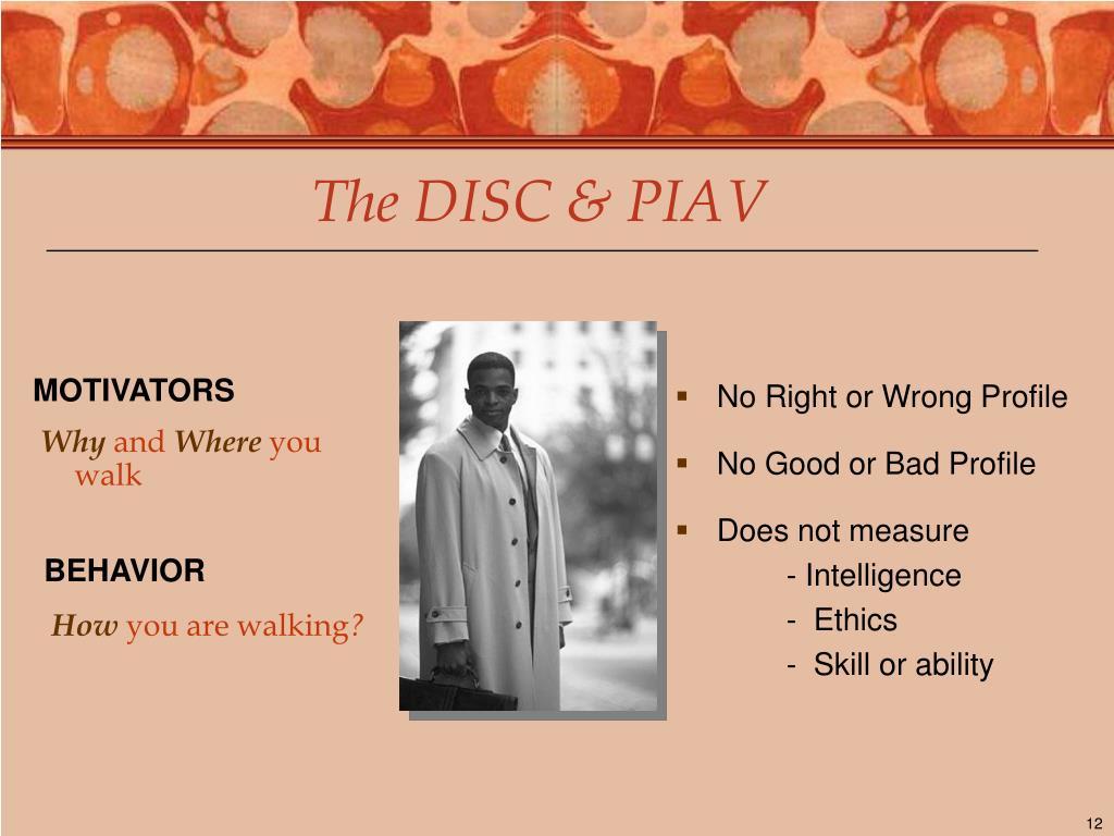 The DISC & PIAV