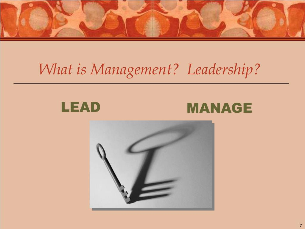 What is Management?  Leadership?