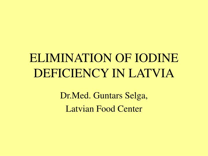 Elimination of iodine deficiency in latvia