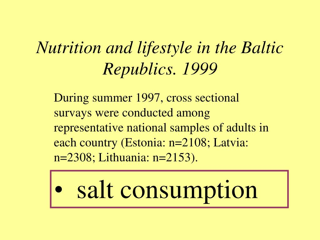 Nutrition and lifestyle in the Baltic Republics. 1999