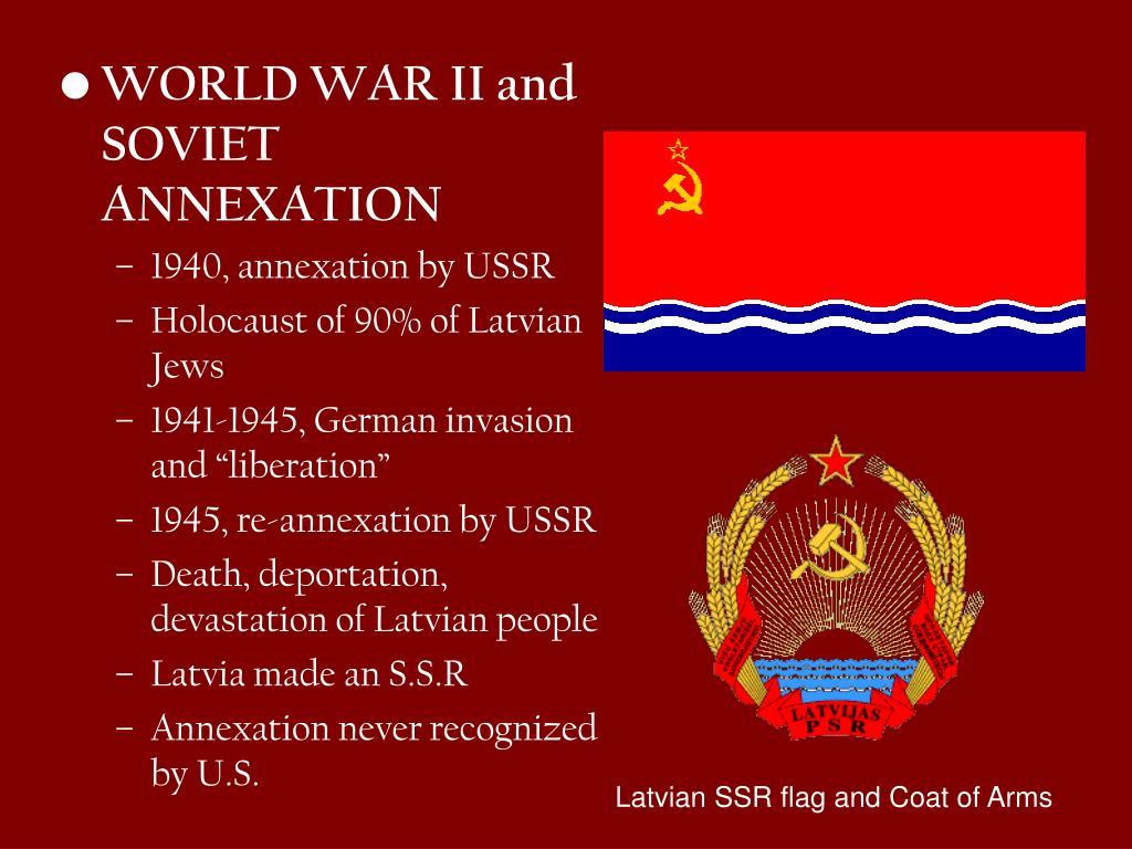 WORLD WAR II and SOVIET ANNEXATION