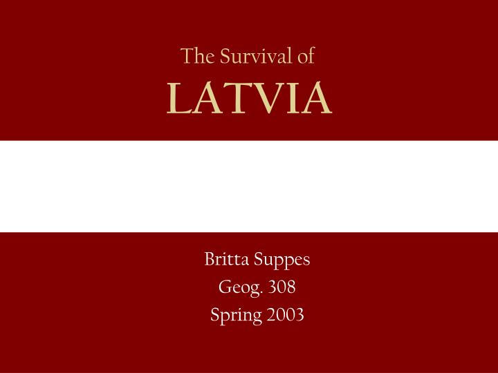 The survival of latvia