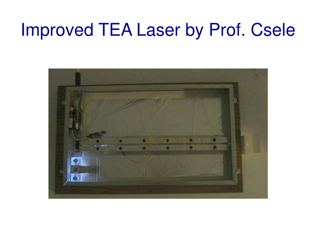 Improved TEA Laser by Prof. Csele