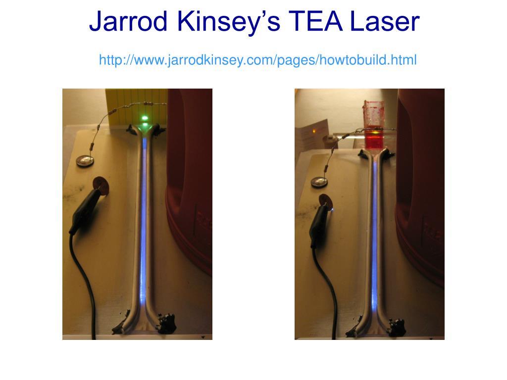 Jarrod Kinsey's TEA Laser