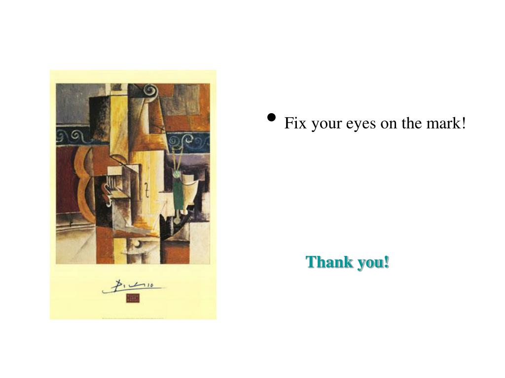 Fix your eyes on the mark!