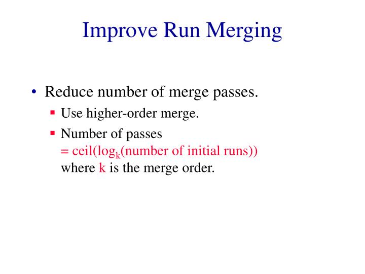 Improve Run Merging