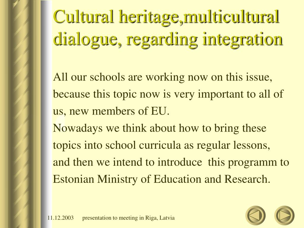Cultural heritage,multicultural dialogue, regarding integration