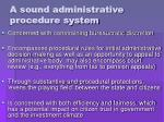 a sound administrative procedure system