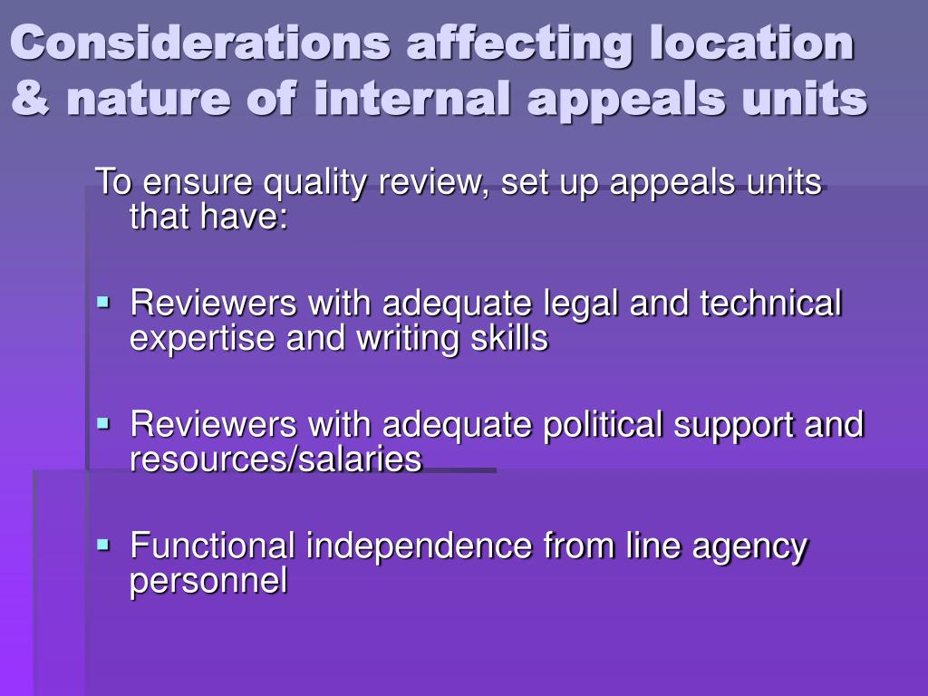 Considerations affecting location & nature of internal appeals units