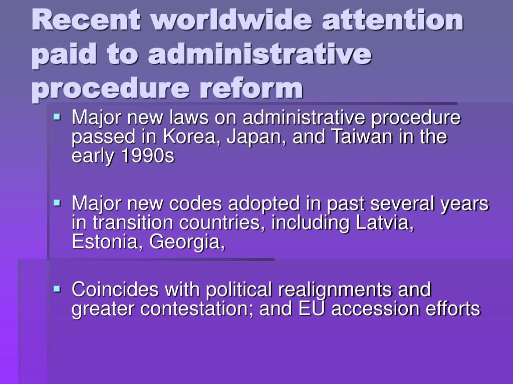 Recent worldwide attention paid to administrative procedure reform