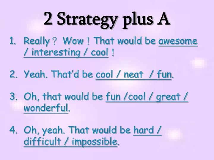 2 Strategy plus A