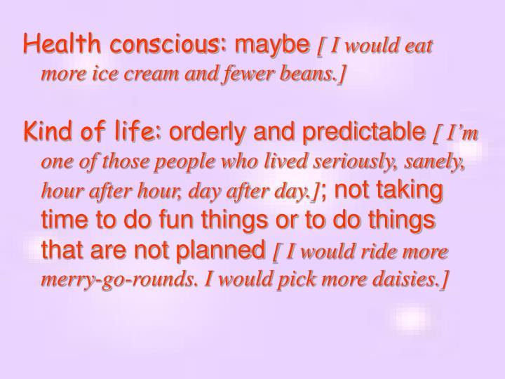 Health conscious: