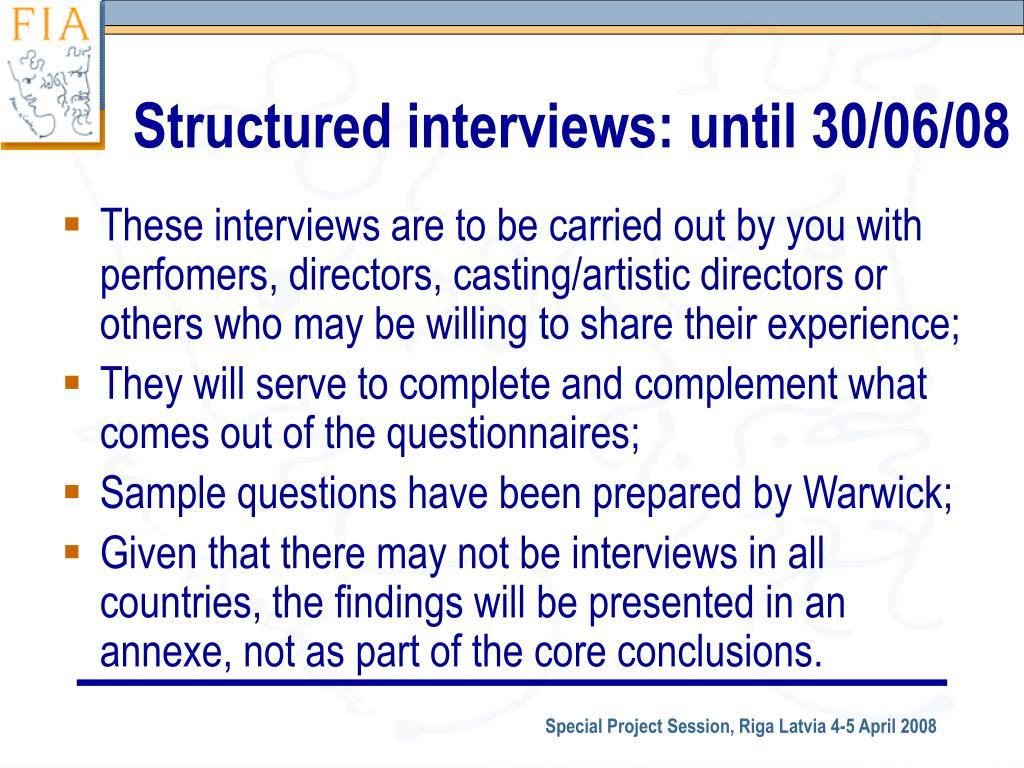 Structured interviews: until 30/06/08
