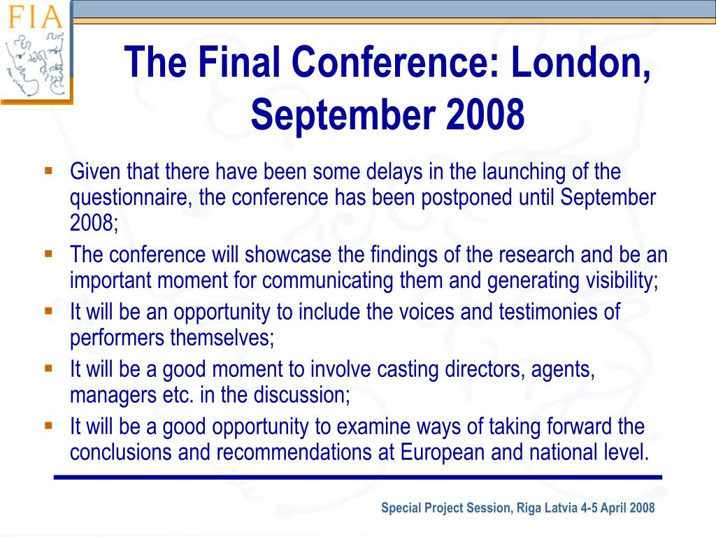 The Final Conference: London, September 2008