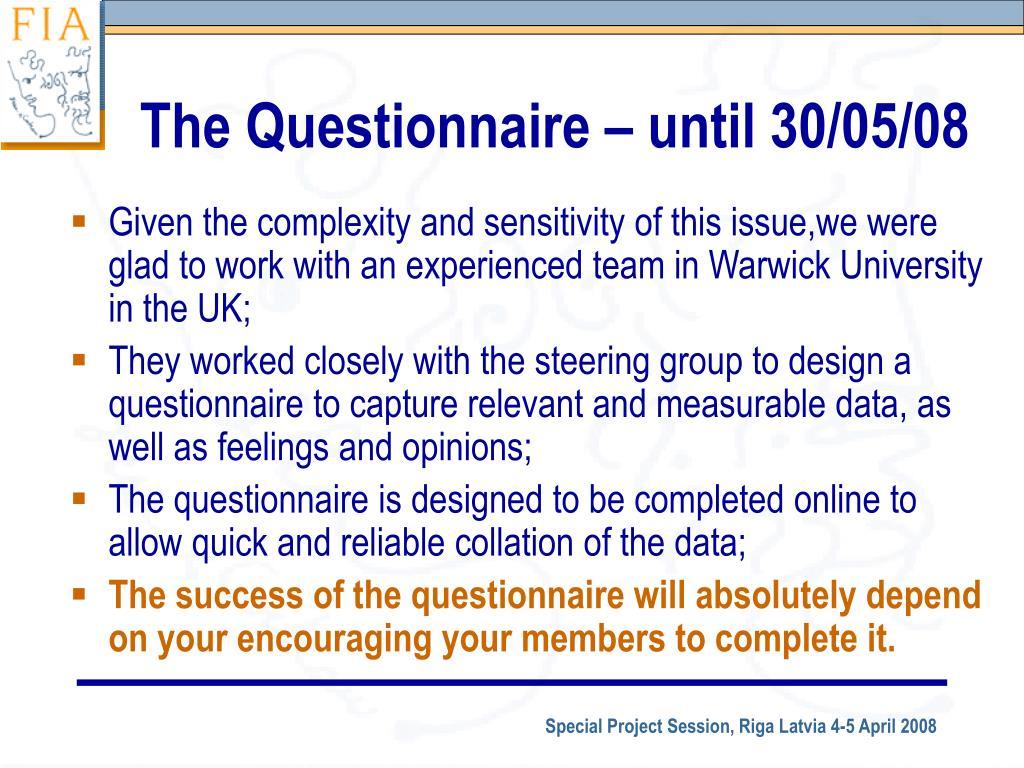 The Questionnaire – until 30/05/08