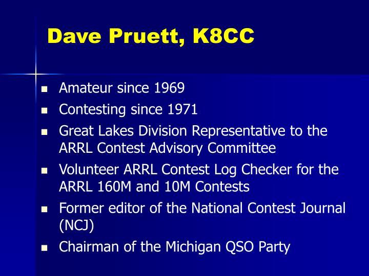 Dave Pruett, K8CC