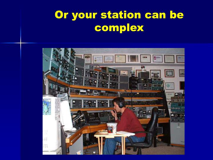 Or your station can be complex