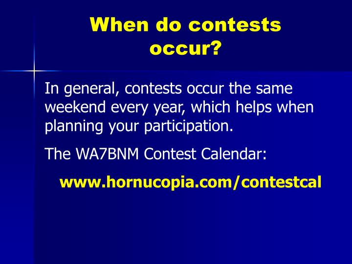 When do contests occur?