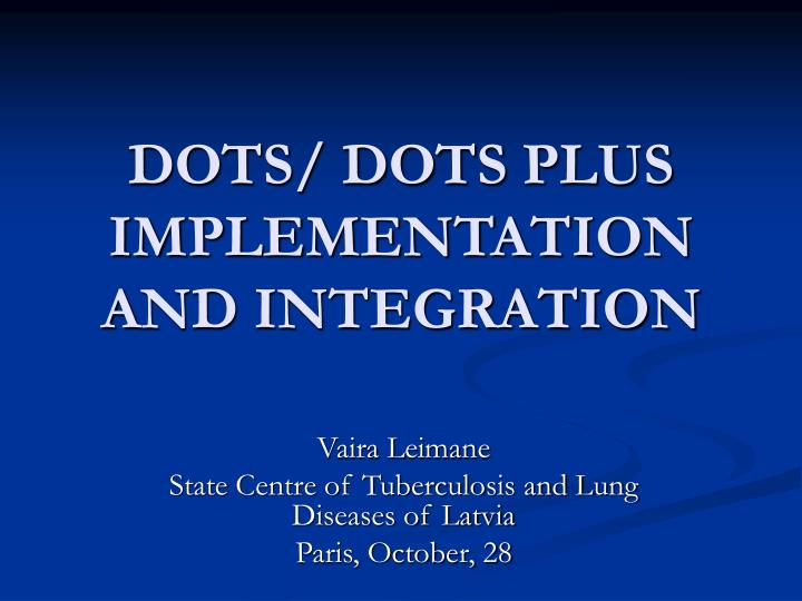 Dots dots plus implementation a nd integration