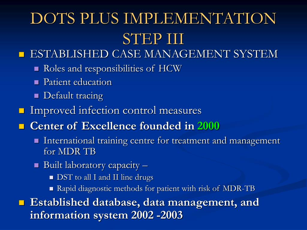 DOTS PLUS IMPLEMENTATION STEP III